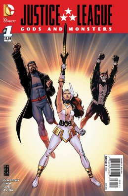 Justice League-Gods & Monsters No. 1!